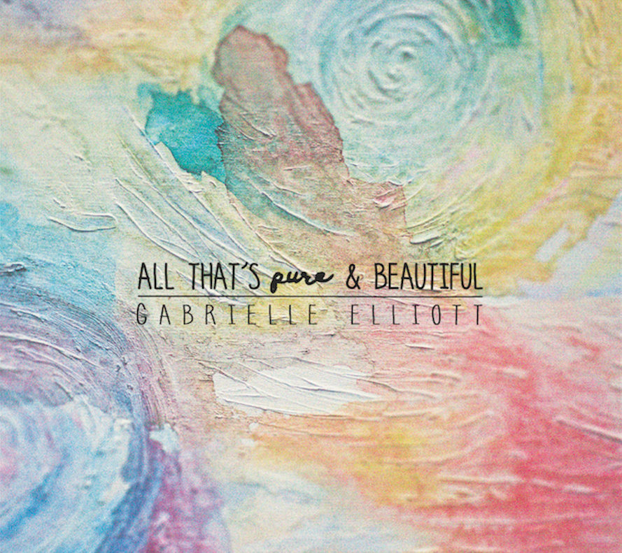 All That's Pure & Beautiful - Gabrielle Elliott