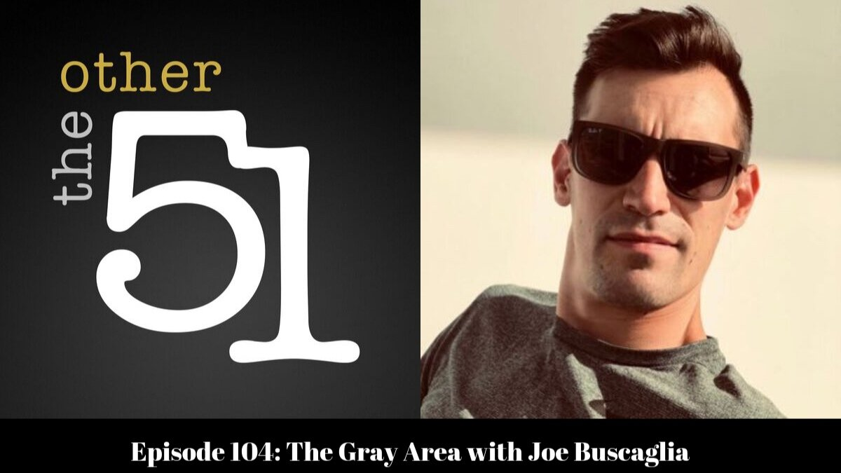 Episode+104_+The+Gray+Area+with+Joe+Buscaglia.jpg