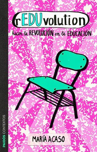 rEDUvolution. Hacer la revolución en la educación.