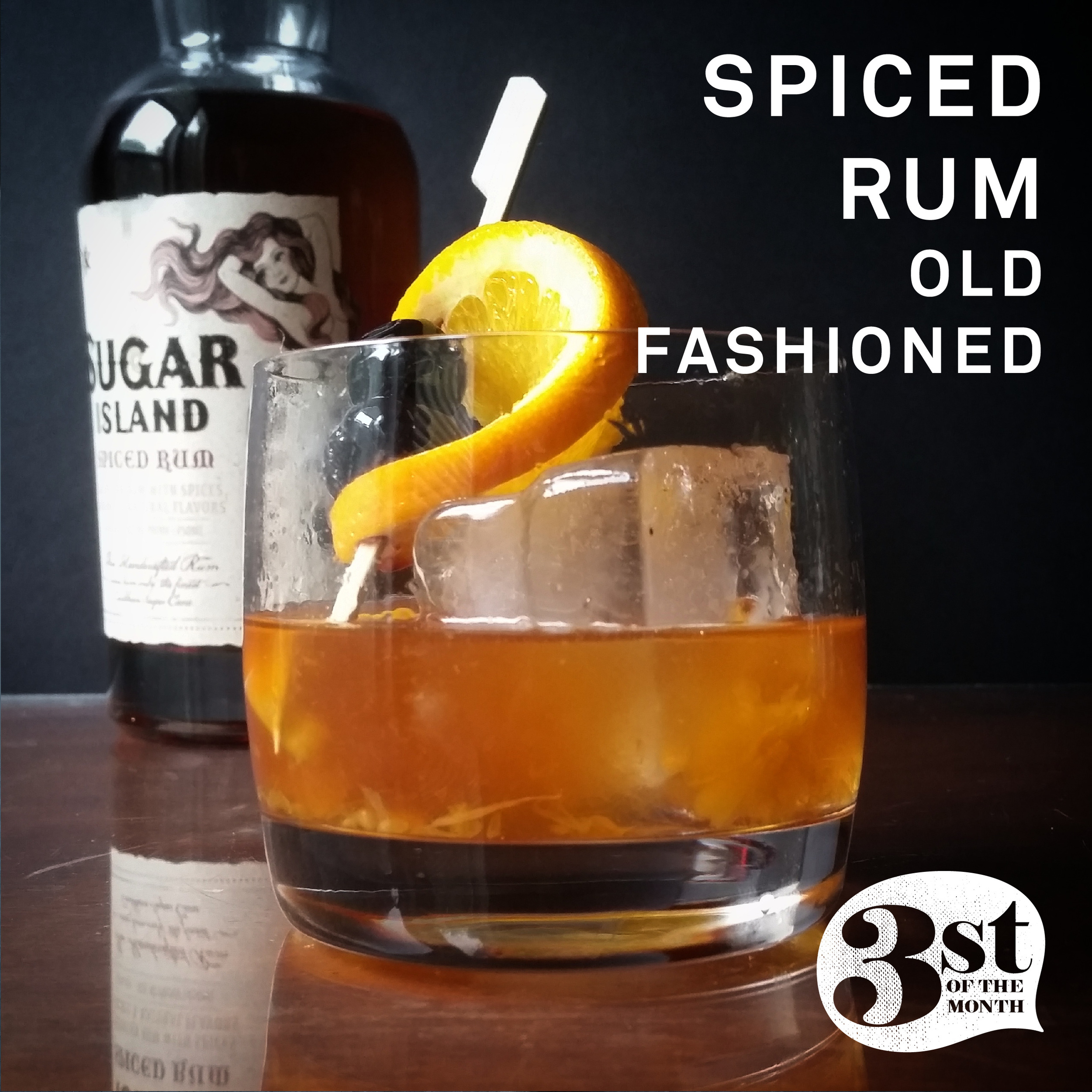 A new spin on an Old Fashioned - the Spiced Rum Old Fashioned from 3st of the Month