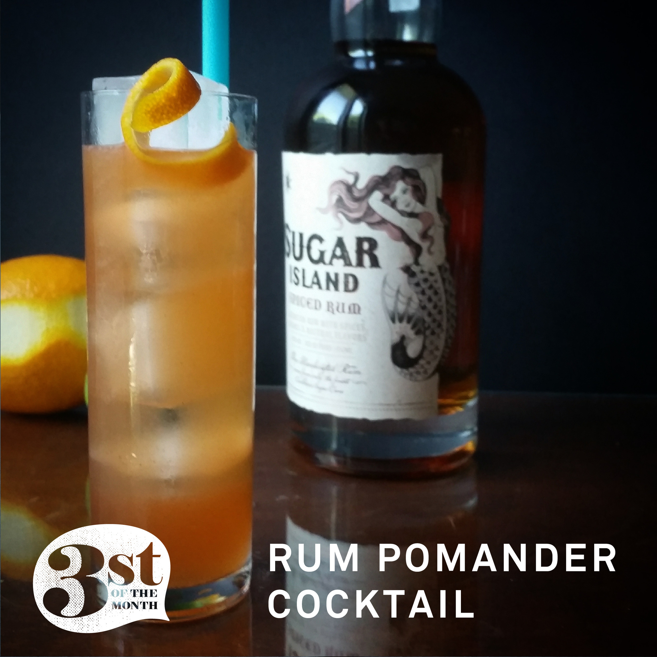 3st of the Month presents: the Rum Pomander Cocktail