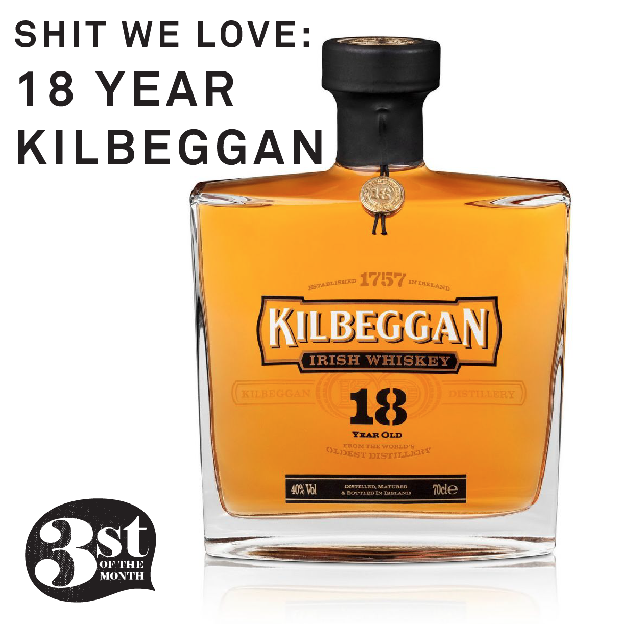 shit we love: 18 year old Kilbeggan