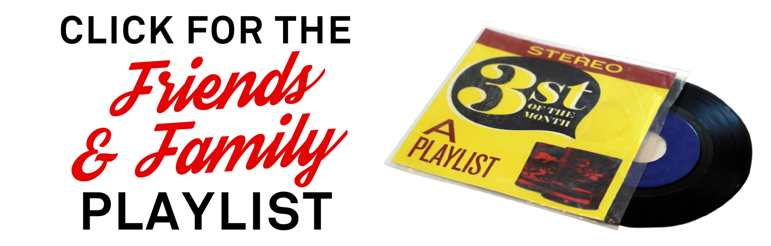 """Listen to the 3st of the Month """"Friends & Family"""" playlist on Spotify!"""