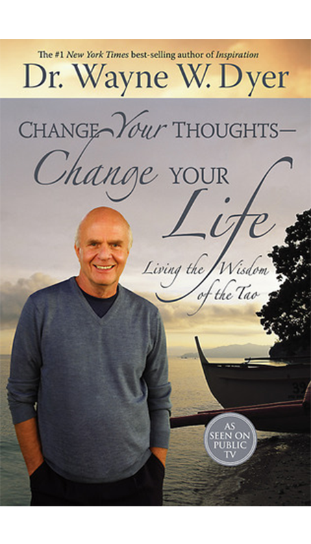 #1 - Change Your Thoughts, Change Your Life by Wayne W. Dyer