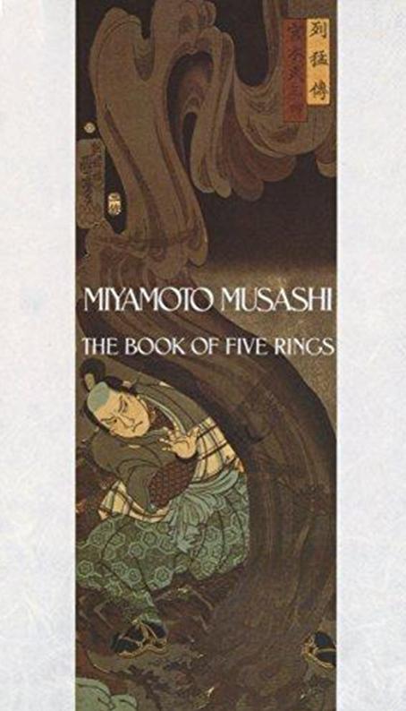 Book of Five Rings by Miyamoto Musashi (Bradford J. Brown Translation).