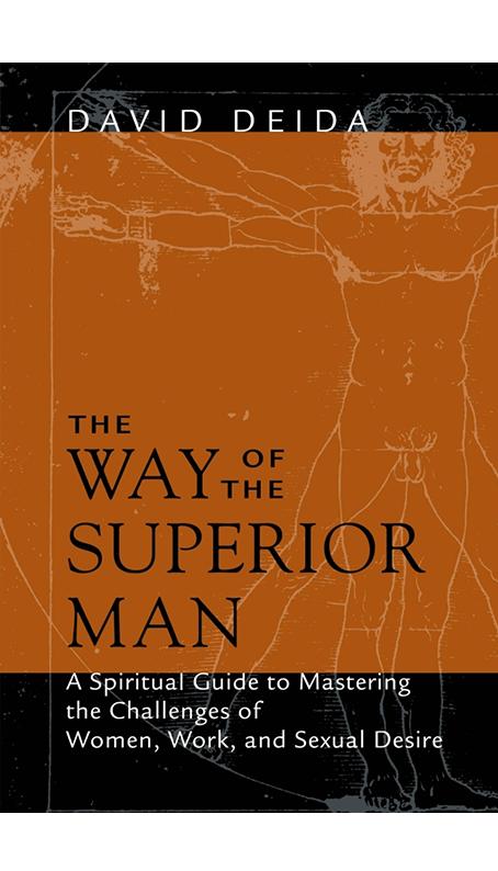 The Way of The Superior Man by David Deida