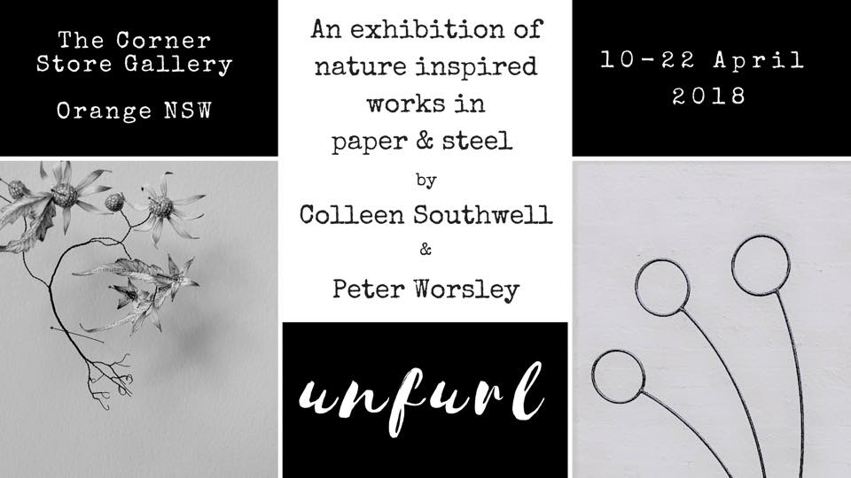 Unfurl - an exhibition by Colleen Southwell and Peter Worsley - The Corner Store Gallery
