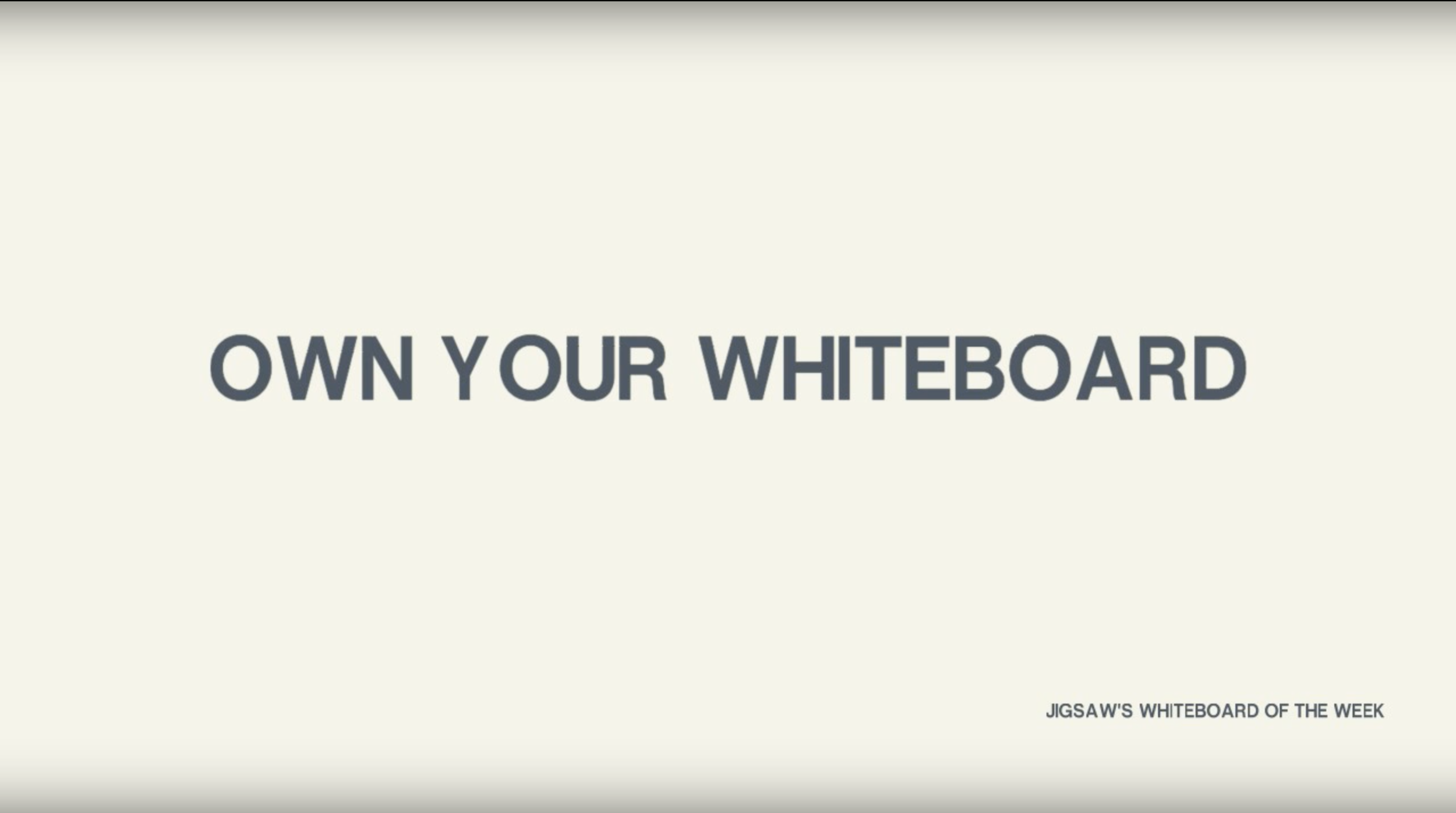 Video – Own your whiteboard