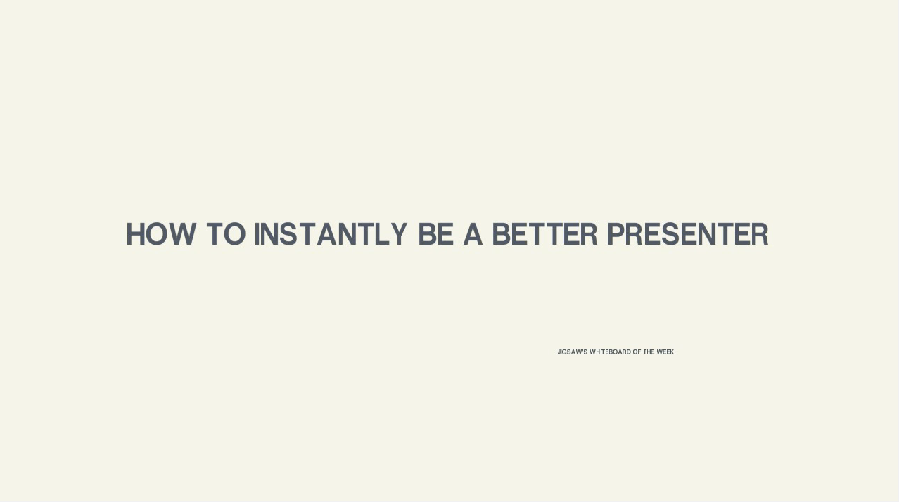 Video – Instantly be a better presenter