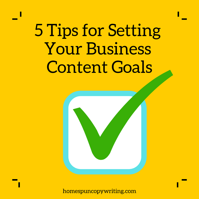 5 Tips for Setting Your Business Content Goals
