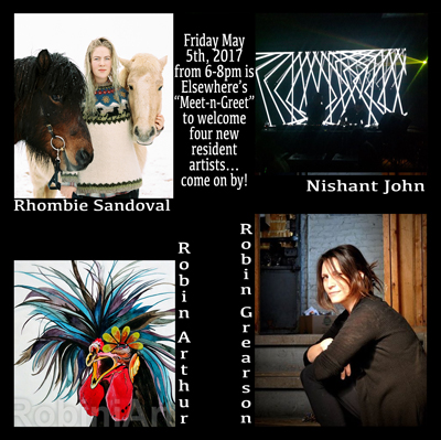 """Come to Elsewhere's    """"  Meet-n-Greet  """" to welcome   four new resident artists in May: Nishant John (video & multi-media artist from India), Robin Arthur (painter of animal portraits) Rhombie Sandoval (photography -storytelling), and Robin Grearson. (non-fiction writer)."""