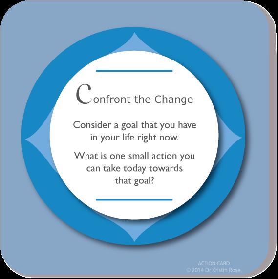 Confront the Change - Action Card Blog - Dr. Kristin Rose