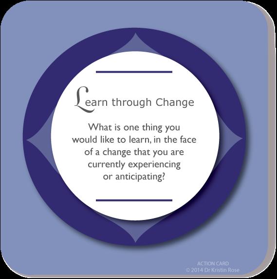 Learn through Change - Action Card Blog - Dr. Kristin Rose