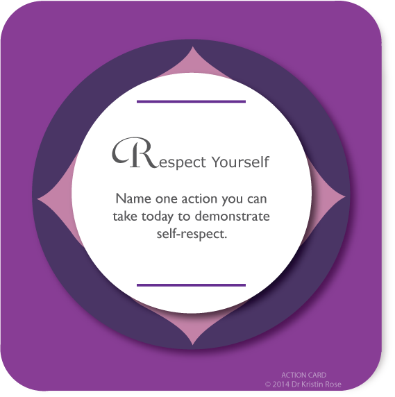 Respect Yourself - Action Card Blog - Dr. Kristin Rose