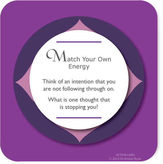 Match Your Own Energy - Action Card Blog - Dr. Kristin Rose