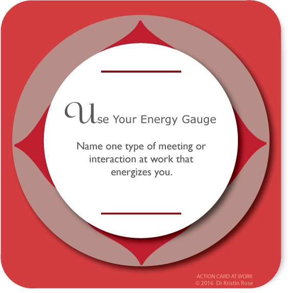Use Your Energy Gauge - Action Card at Work - Dr. Kristin Rose
