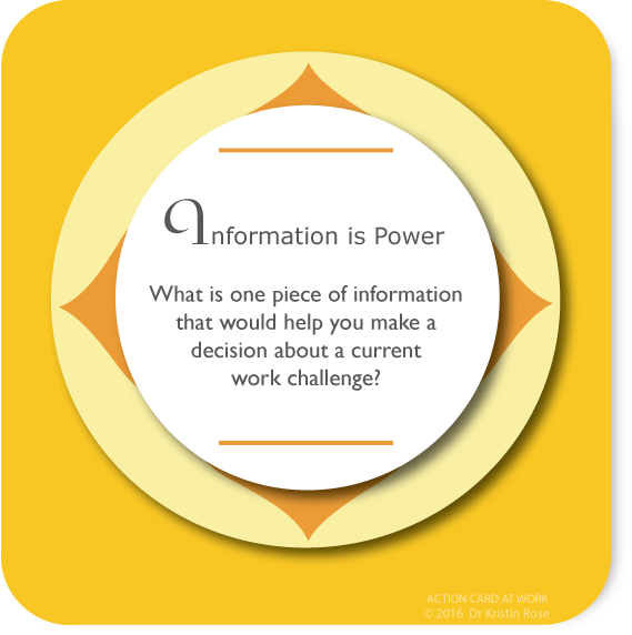 Information is Power - Action Card at Work - Dr. Kristin Rose