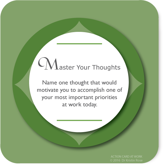 Master Your Thoughts - Action Card at Work - Dr. Kristin Rose
