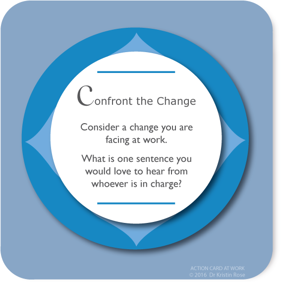 Confront the Change - Action Card at Work - Dr. Kristin Rose