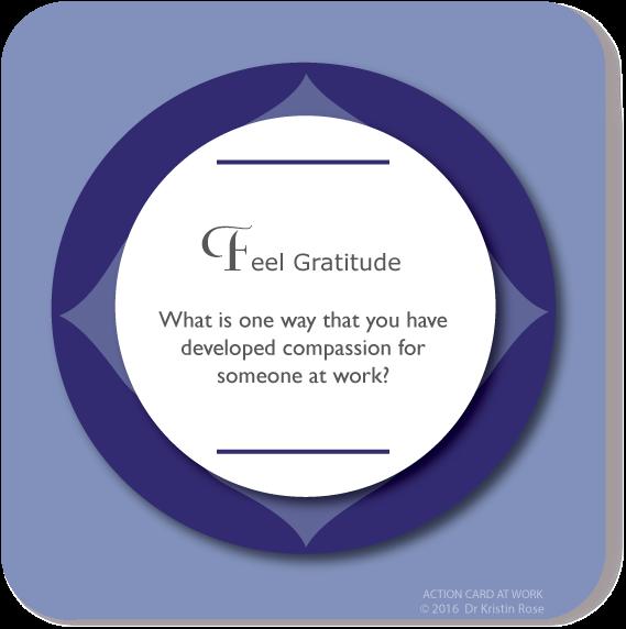 Feel Gratitude - Action Card at Work - Dr. Kristin Rose
