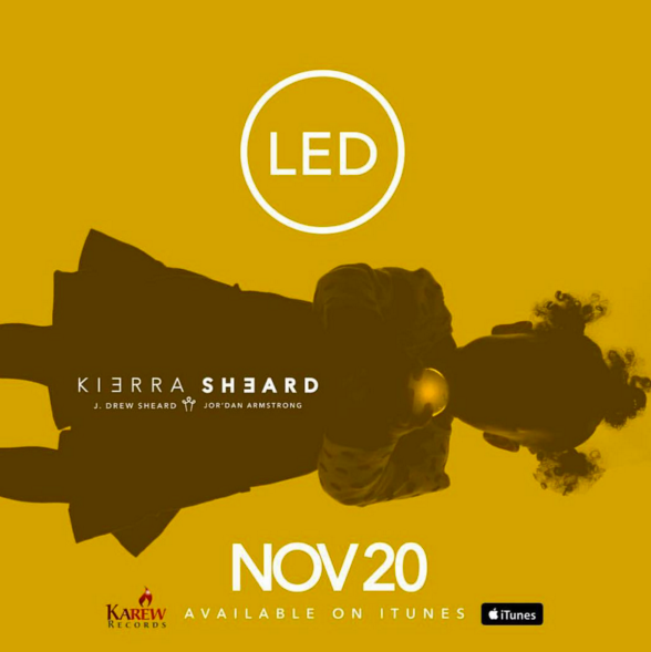 LED: the new EP from Kierra Sheard is out now! Grab Your Copy on itunes today!