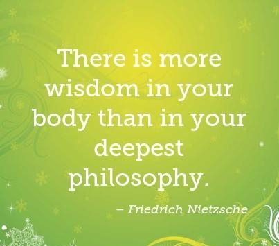 there-is-more-wisdom-in-your-body-than-in-your-deepest-philosophy-403x403-nk2jcv.jpg