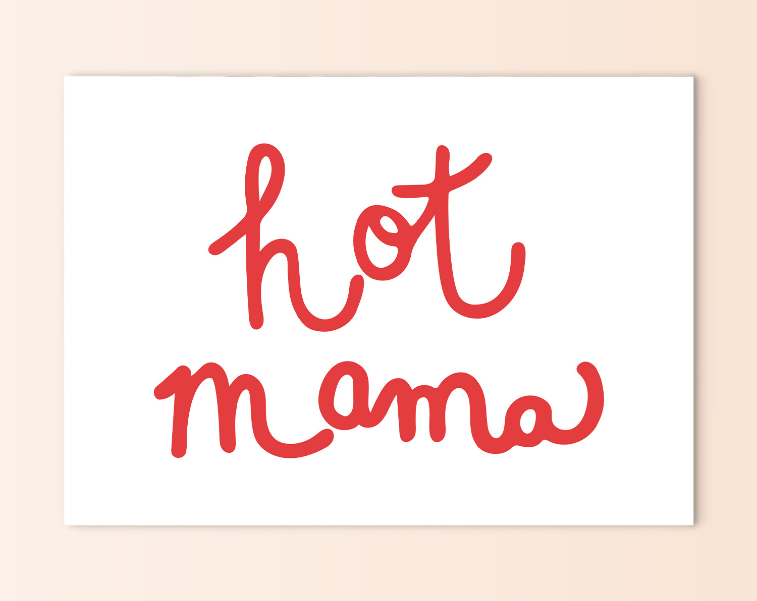 hot mama | printable pep talk card + print