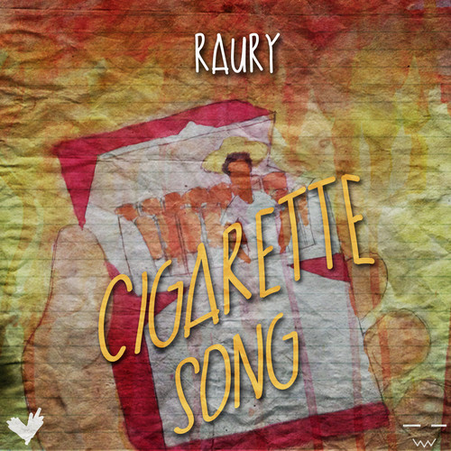 RAURY CIGARETTE SONG