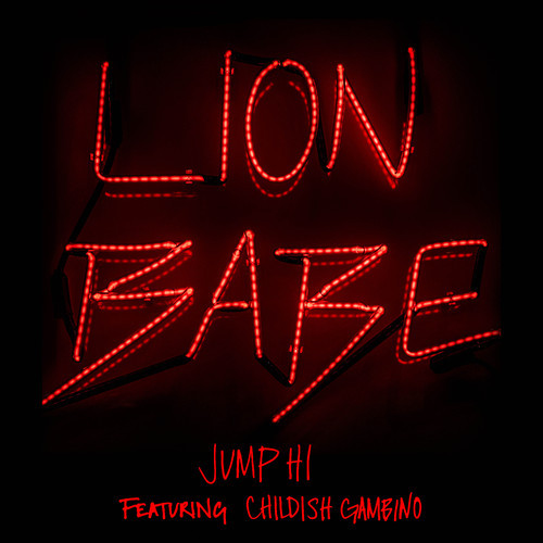 LION BABE & CHILDISH GAMBINO   JUMP HI