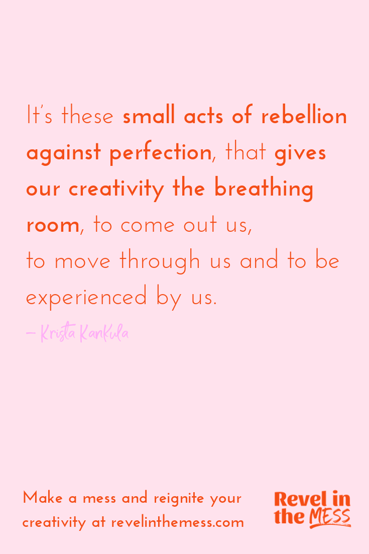 Revel in the Mess Rebel Against Perfection Creativity Workshops.png