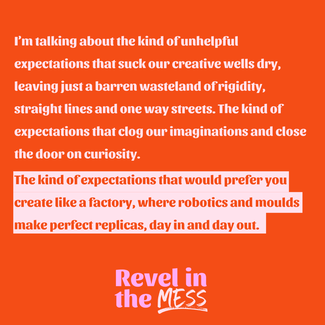 Check your expectations in the creative process creative writing revel in the mess london ontario.png