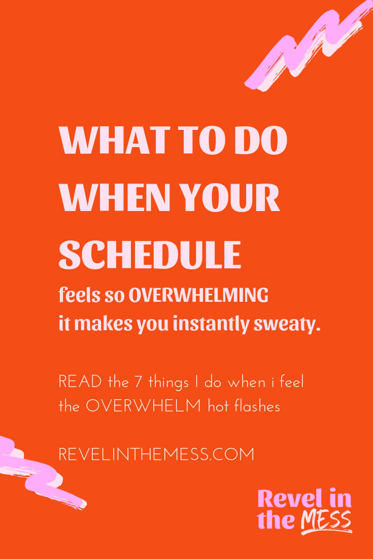 WHAT TO do when your schedule feels overwhelming creativity tips overwhelmed creative entrepreneur.png