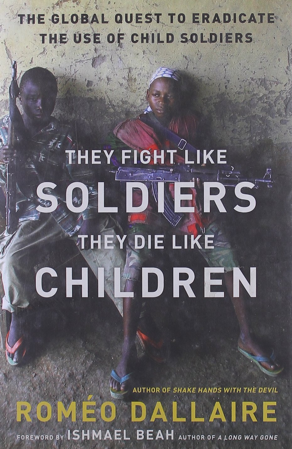 They Fight Like Soldiers They Die Like Children.jpg