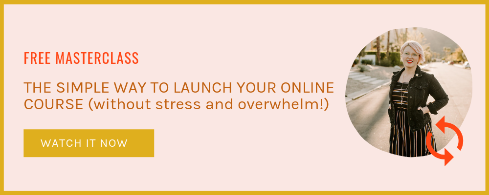 Free Masterclass: The Simple Way to Launch Your Online Course (Without Stress + Overwhelm!)