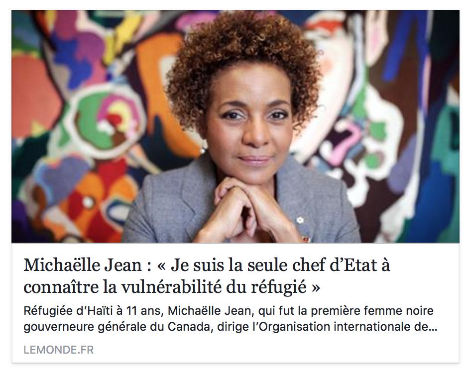 Réfugiée d'Haïti, Michaëlle Jean, qui fut la première femme noire gouverneure générale du Canada, dirige l'Organisation internationale de la francophonie.