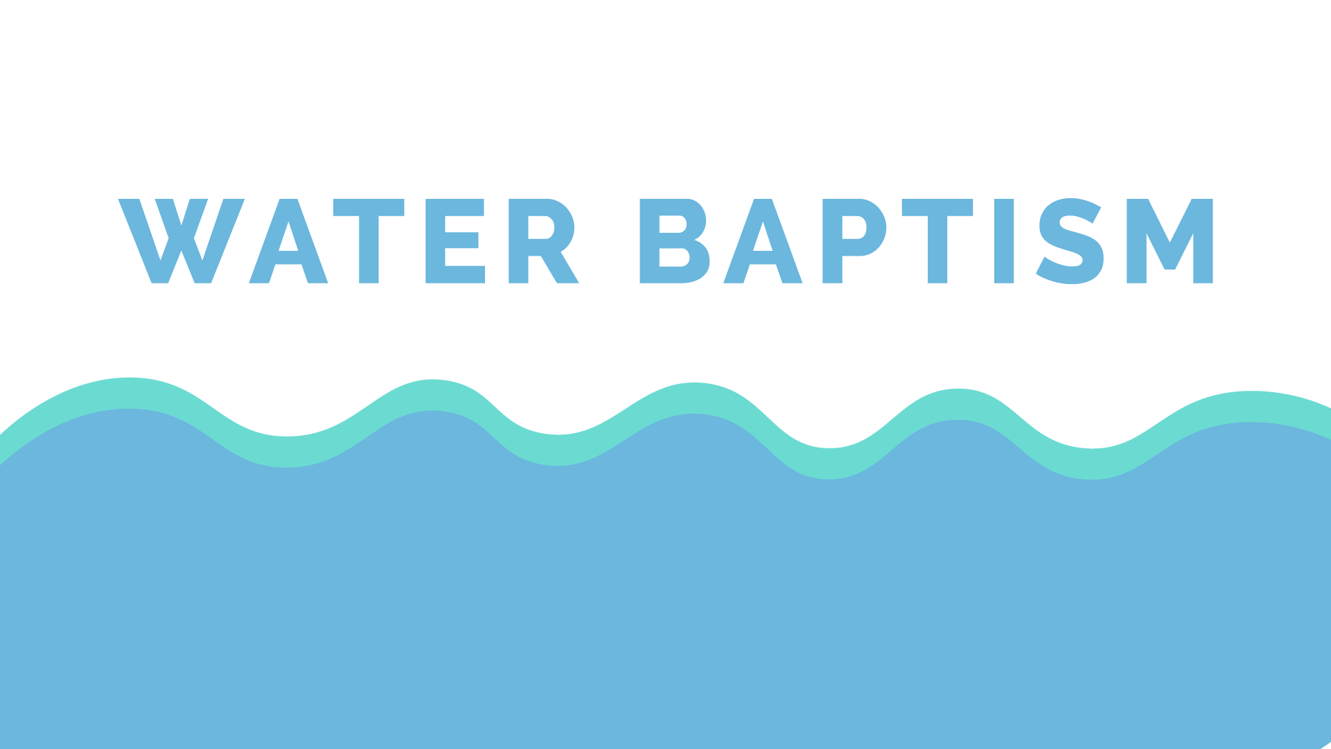 Sign Up To Get Water Baptized.