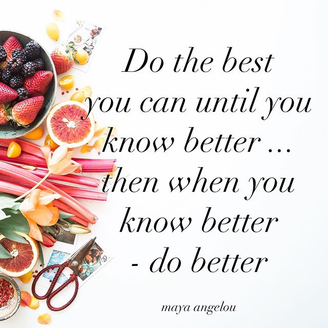 When you know better, you can do better and rise to be the best version of yourself! . . We've all looked back on situations and wish we handled them differently. And when we're old we may wish we treated our bodies differently. But now we know that exercise and good nutrition makes us feel better so we can carry those lessons with us tomorrow. Happy Friday! 💫🥑🍓