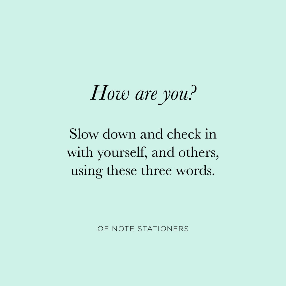 How are you? | Mindful check-in | Of Note Stationers