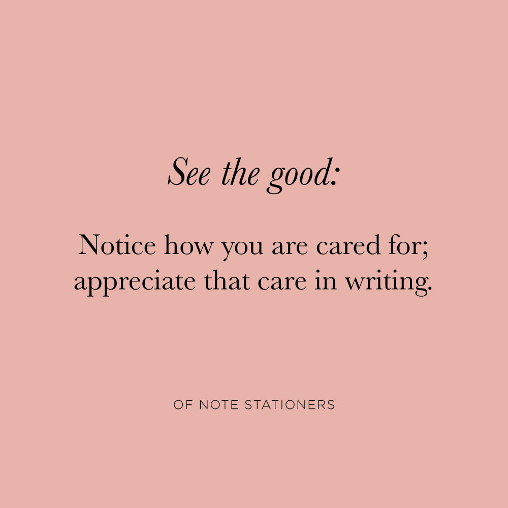See the good, easier said than done, but we've narrowed it down | Find more mindful letter writing practices at Of Note Stationers