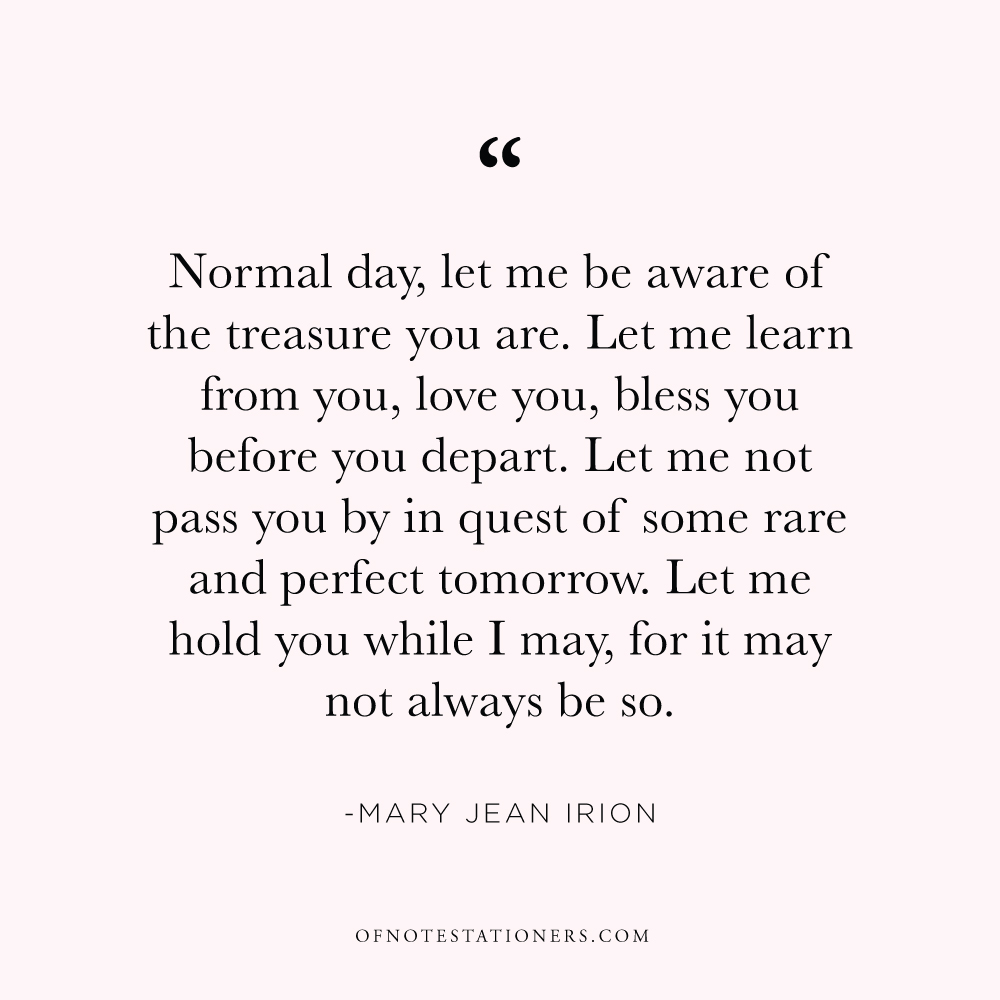 Normal Day | Mary Jean Irion | a mantra for presence | Of Note Stationers