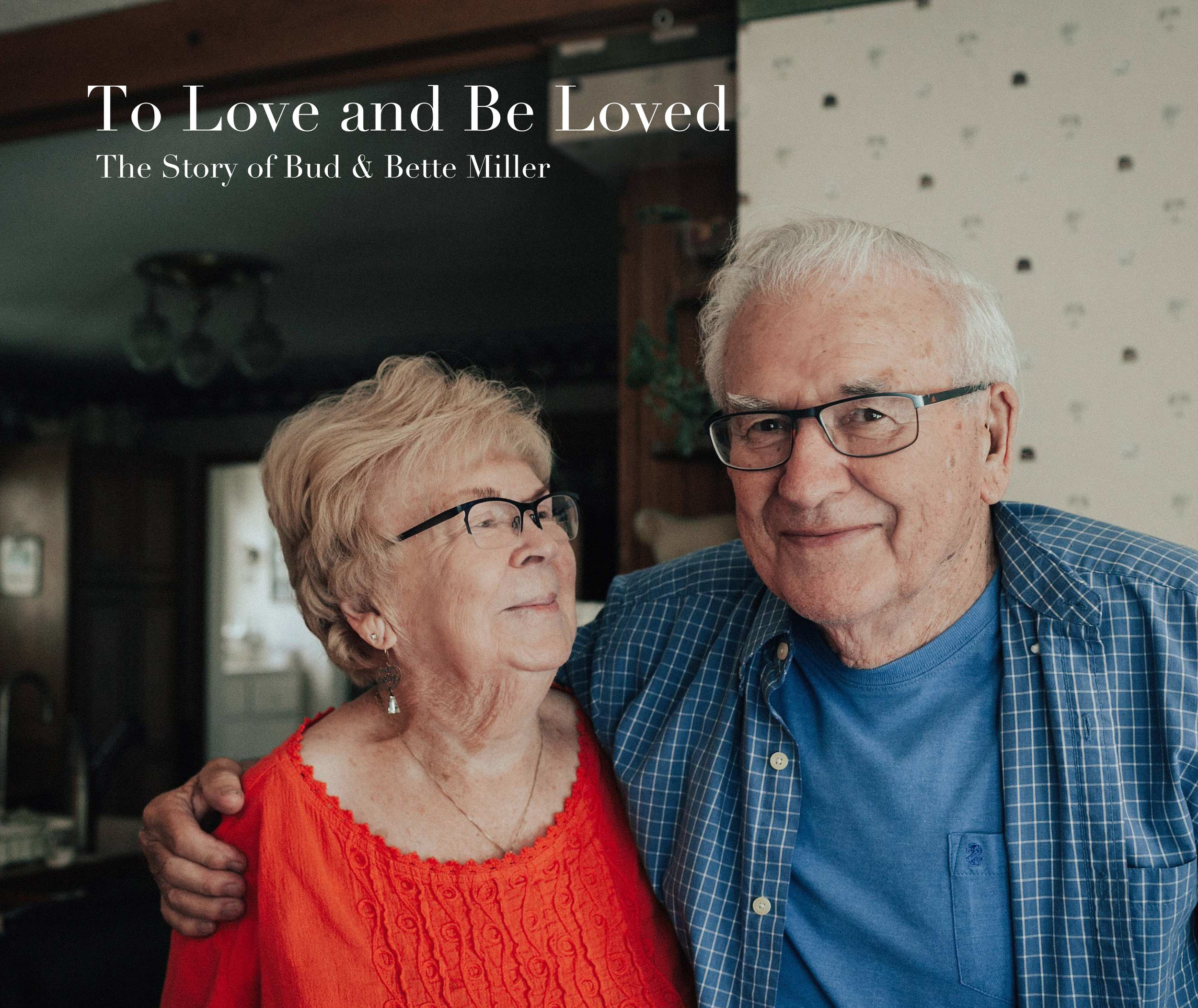 To Love and Be Loved- The Story of Bud & Bette Miller-1.jpg