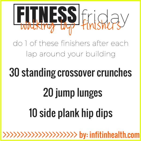 Fitness Friday 7/31: Walking Lap Finishers