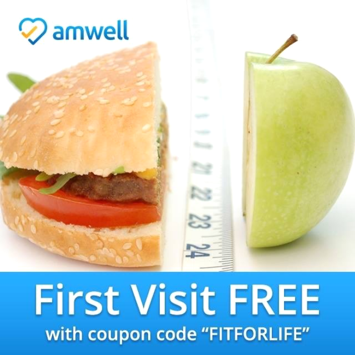 "First Amwell Visit Free using code ""FITFORLIFE"""