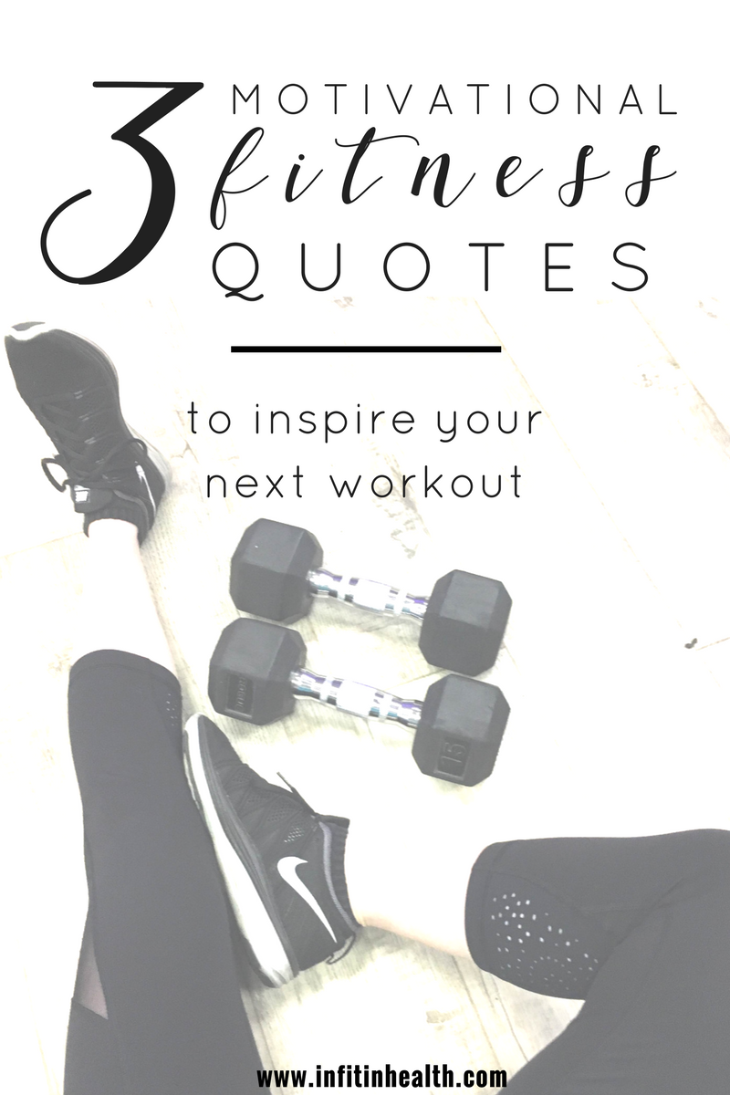 3 Motivational Fitness Quotes to Inspire Your Next Workout