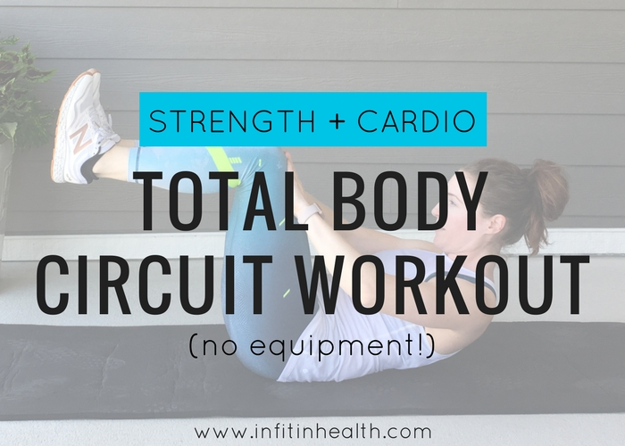 Strength + Cardio Total Body Circuit Workout | In Fitness and In Health