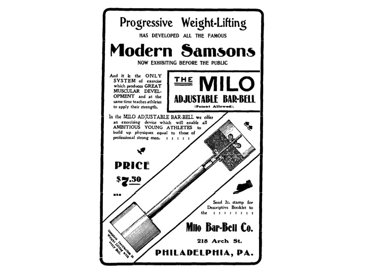 "Old advertisement (1902) from the MILO Barbell Company. Stating that this adjustable barbell is the ""only system of exercise which produces GREAT MUSCULAR DEVELOPMENT and at the same time teaches athletes to apply their strength."""