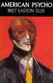 American Psycho  (1991) by Bret Easton Ellis