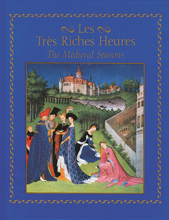 Les Tres Riches Heures: The Medieval Seasons