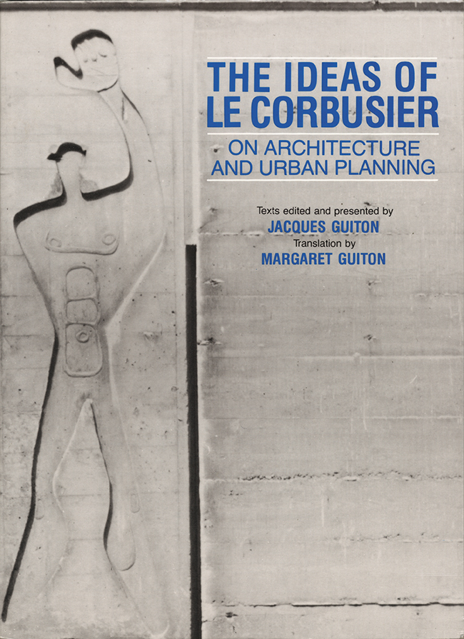 The Ideas of Le Corbusier on Architecture and Urban Planning