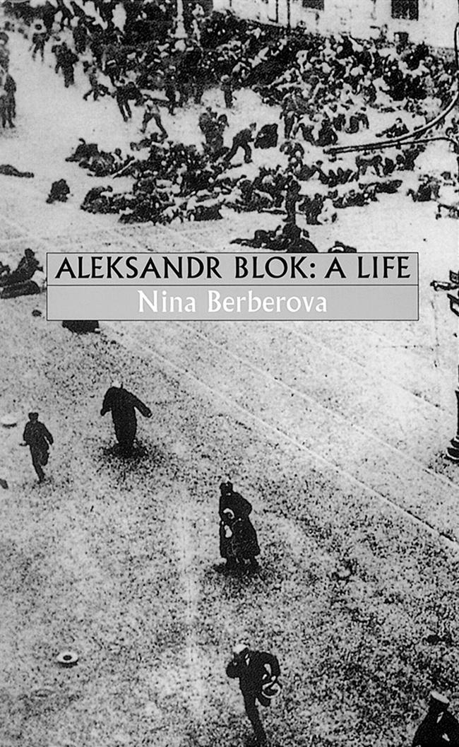 Aleksandr Blok: A Life